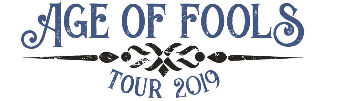 Age Of Fools Tour 2019